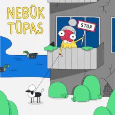 NEBŪK TŪPAS (Singlas)