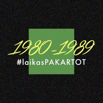 #laikasPAKARTOT 1980-1989 M.