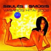 SAULĖS SMŪGIS. VASAROS HITAI 2002