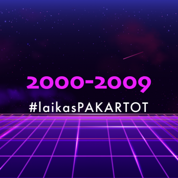 #laikasPAKARTOT 2000-2009 m.