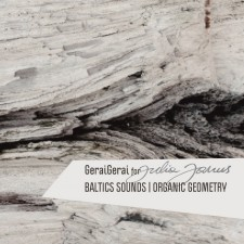 BALTICS SOUNDS. ORGANIC GEOMETRY (FOR JULIA JANUS)