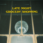 Late Night Grocery Shopping