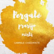 PERGALĖ PRARIJO MIRTĮ (Singlas)