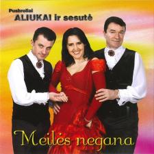 MEILĖS NEGANA