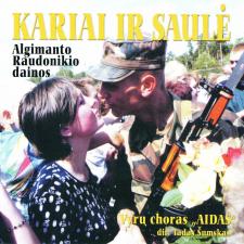 Kariai Ir Saulė. Algimanto Raudonikio Dainos