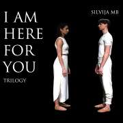 I AM HERE FOR YOU (TRILOGY)