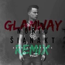 Noriu Šiąnakt (Glamway Remix)