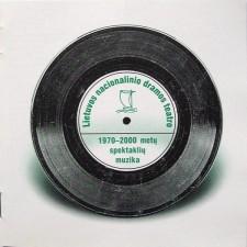 Lietuvos Nacionalinio Dramos Teatro 1970-2000 Metų Spektaklių Muzika