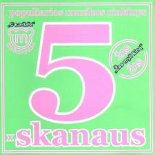 5 X SKANAUS