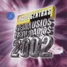 RADIOCENTRAS.GERIAUSIOS METŲ DAINOS 2002