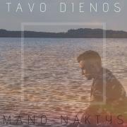 TAVO DIENOS, MANO NAKTYS (Singlas)
