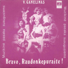 Bravo, Raudonkepuraite! Muzikinė Pasaka Suaugusiems (Fragmentai) (Viačeslavas Ganelinas)