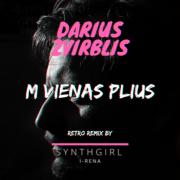 M VIENAS PLIUS (Synthpop Remix)