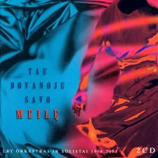 Tau Dovanoju Savo Meilę (LRT Orkestras Ir Solistai 1994-2003) (2 CD)