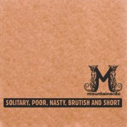 Solitary, Poor, Nasty, Brutish And Short