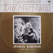 KAMERINĖ MUZIKA. CHORAI (JUOZAS KAROSAS)