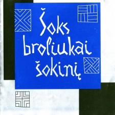 ŠOKS BROLIUKAI ŠOKINĮ (3 CD)