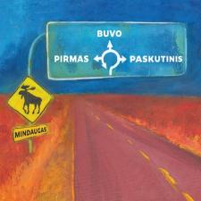 PIRMAS BUVO PASKUTINIS