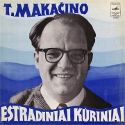 T. Makačino Estradiniai Kūriniai
