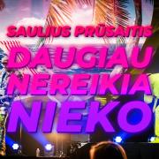 DAUGIAU NEREIKIA NIEKO (Singlas)