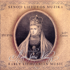 Senoji Lietuvos Muzika XVI-XVII A. (Early Lithuanian Music 16-17th Century)