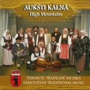 AUKŠTI KALNA (HIGH MOUNTAINS). ŽEMAIČIŲ TRADICINĖ MUZIKA