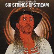 SIX STRINGS UPSTREAM